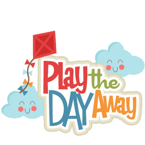 PLAY DAY 11:20 A.M. - 2:15 P.M. - DISMISSAL FOLLOWS